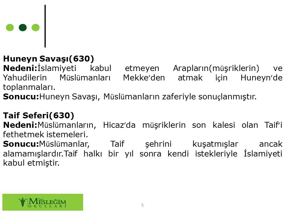 6 Teb ü k Seferi(631) Nedeni:Bizans İmparatoru Heraklius ' un Arabistan ü zerine bir sefer d ü zenleyeceğinin haber alınması.