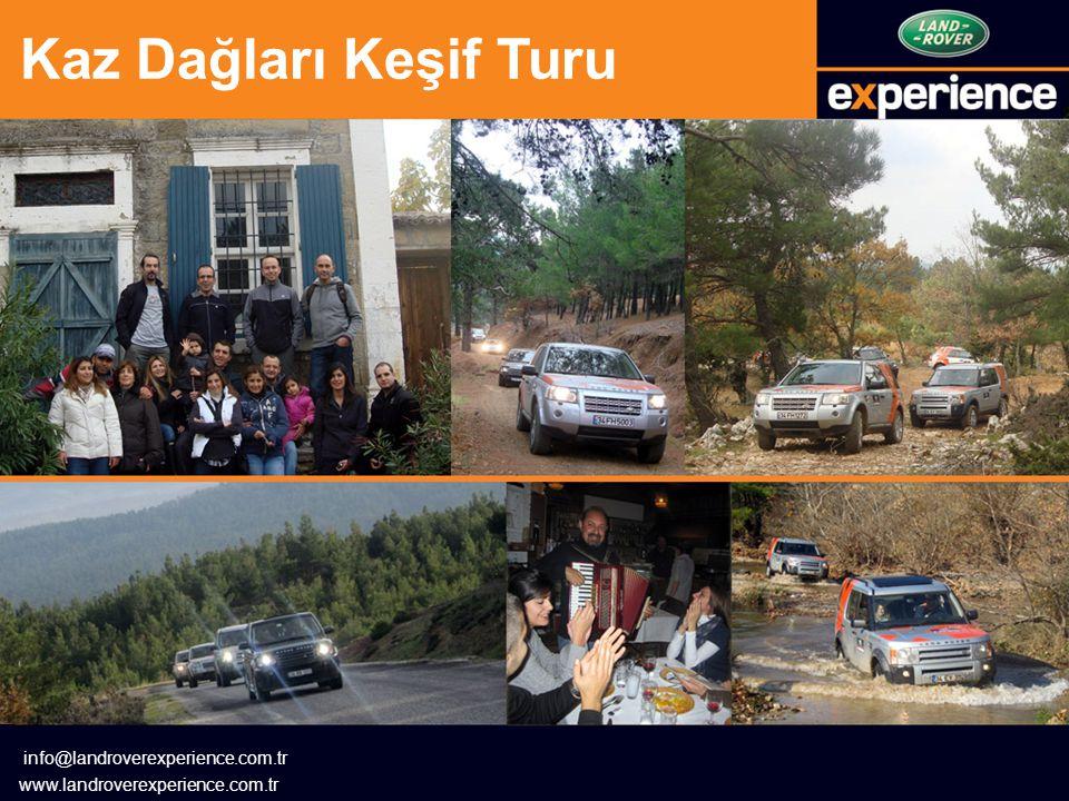 Kaz Dağları Keşif Turu info@landroverexperience.com.tr www.landroverexperience.com.tr