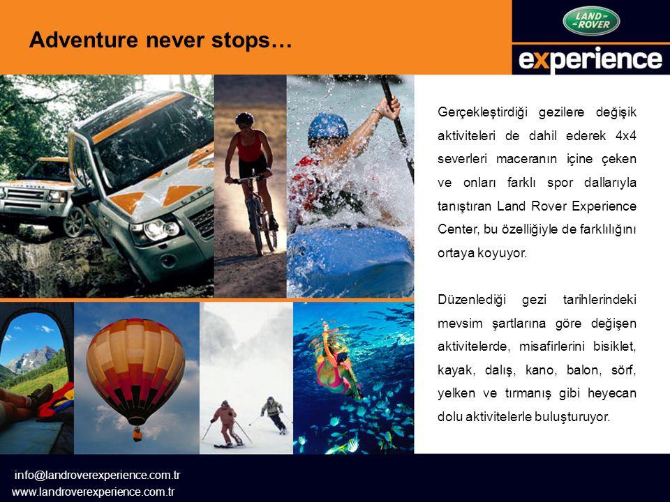 Adventure never stops… Gerçekleştirdiği gezilere değişik aktiviteleri de dahil ederek 4x4 severleri maceranın içine çeken ve onları farklı spor dallarıyla tanıştıran Land Rover Experience Center, bu özelliğiyle de farklılığını ortaya koyuyor.