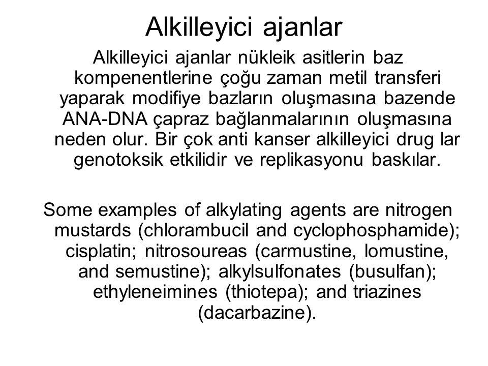 Alkilleyici ajanlar Alkilleyici ajanlar nükleik asitlerin baz kompenentlerine çoğu zaman metil transferi yaparak modifiye bazların oluşmasına bazende