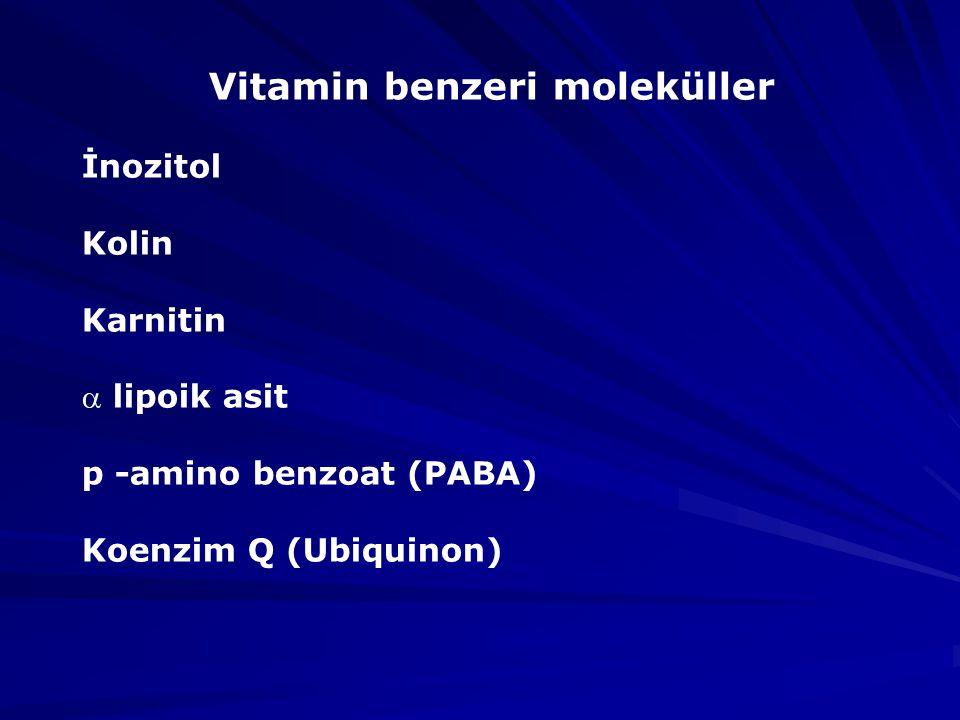 Vitamin benzeri moleküller İnozitol Kolin Karnitin  lipoik asit p -amino benzoat (PABA) Koenzim Q (Ubiquinon)
