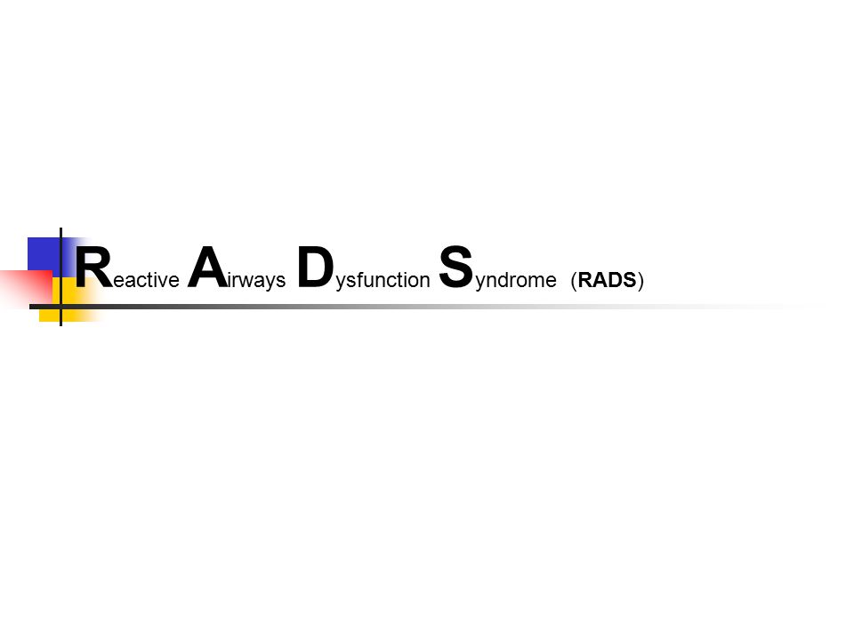 R eactive A irways D ysfunction S yndrome (RADS)