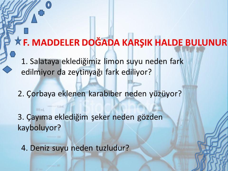 F.MADDELER DOĞADA KARŞIK HALDE BULUNUR 1.