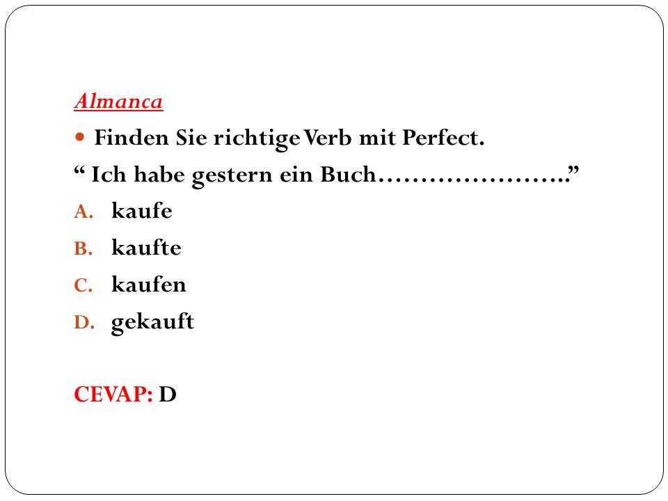 Almanca Finden Sie richtige Verb mit Perfect. Ich habe gestern ein Buch………………….. A.
