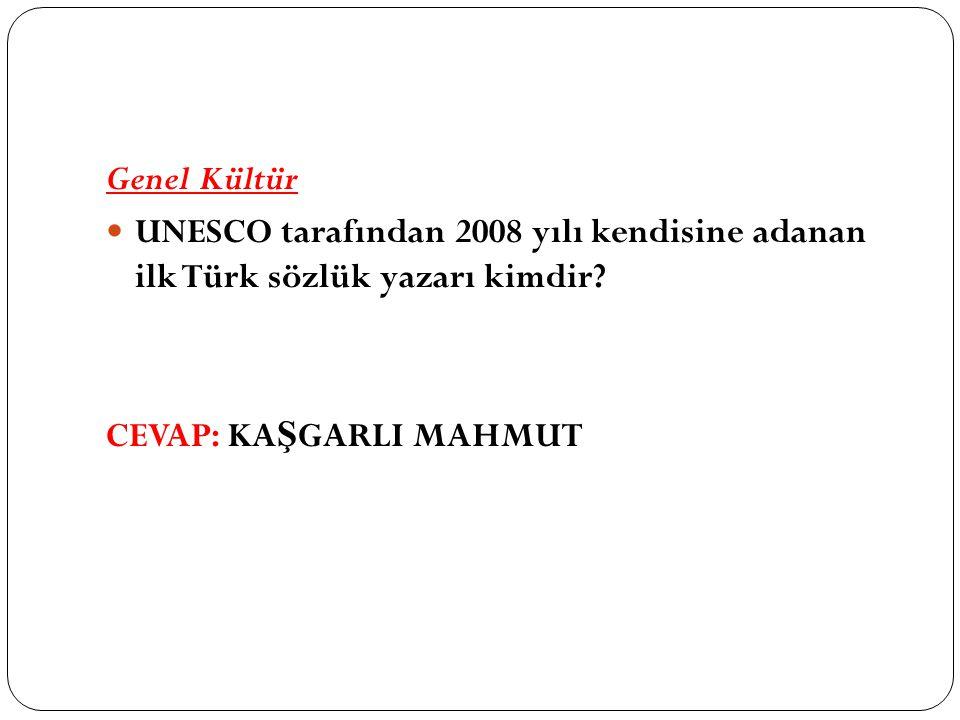 Genel Kültür UNESCO tarafından 2008 yılı kendisine adanan ilk Türk sözlük yazarı kimdir.