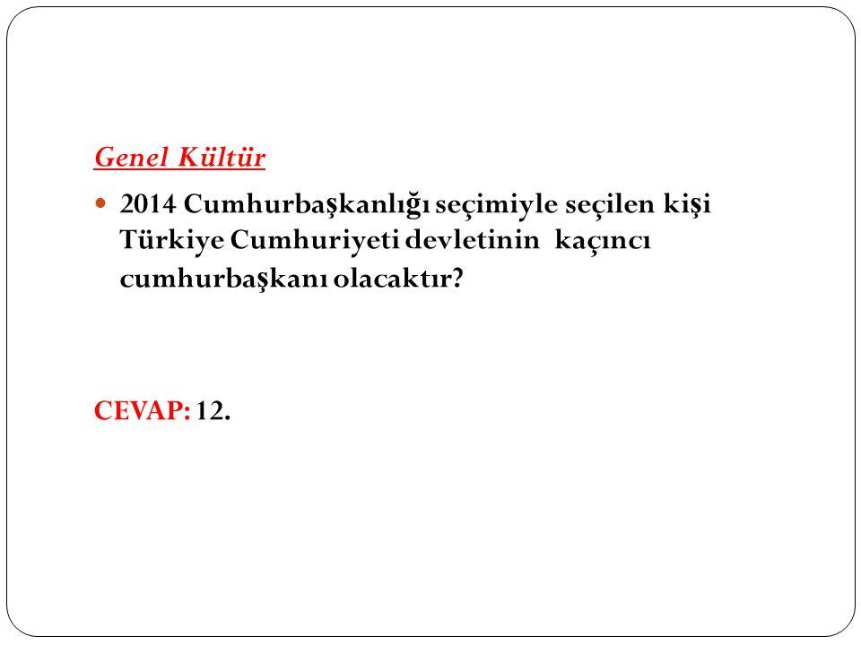 Genel Kültür 2014 Cumhurba ş kanlı ğ ı seçimiyle seçilen ki ş i Türkiye Cumhuriyeti devletinin kaçıncı cumhurba ş kanı olacaktır.