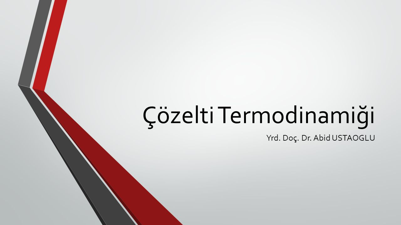 1.Çözeltilerin termodinamik özellikleri