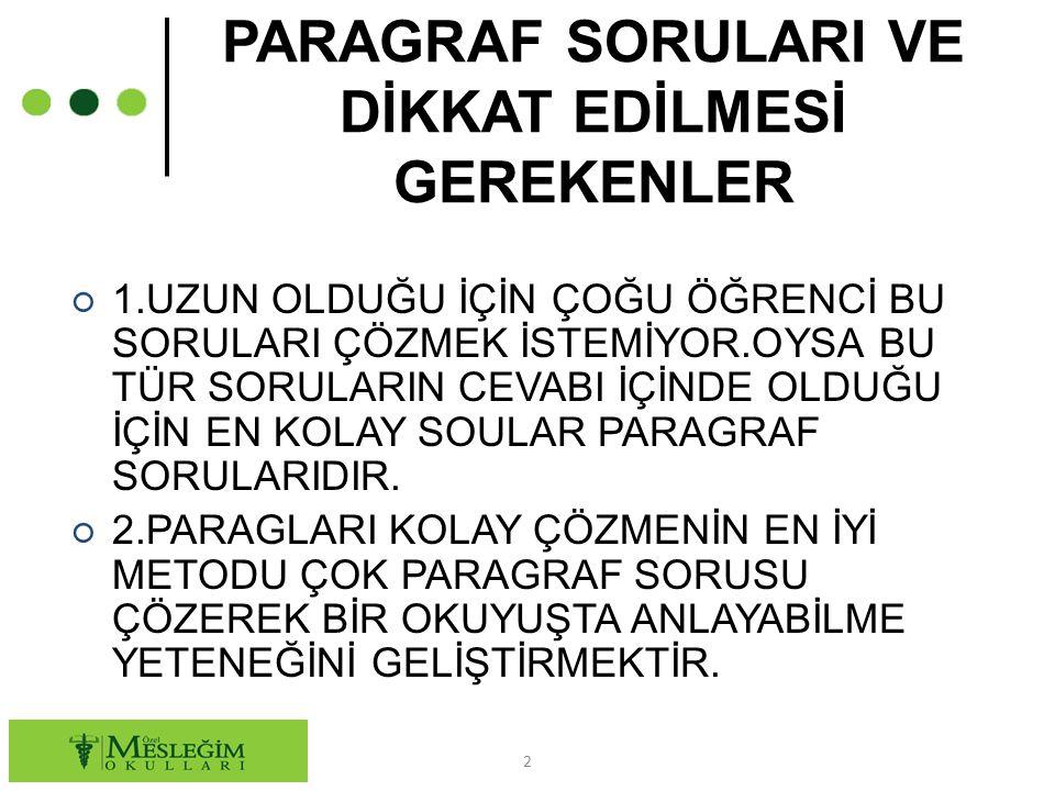 PARAGRAF SORULARIVE DİKKAT EDİLMESİ GEREKENLER ○ 3.