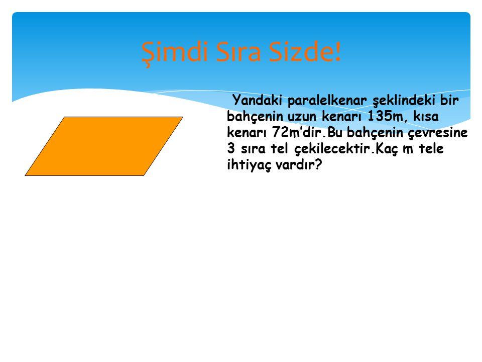 Soru: Bir eşkenar dörtgen ile bir eşkenar üçgenin çevre uzunlukları birbirine eşittir.