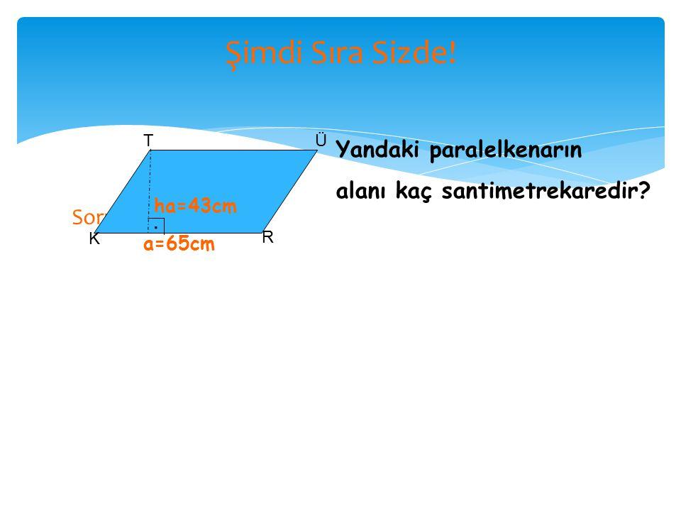 Paralelkenarın Alanını Bulma A B C D Yanda gördüğünüz paralelke- narın uzun kenarı 32 cm, bu kenara ait yükseklik 18cm'dir. Paralelkenarın alanı kaç c