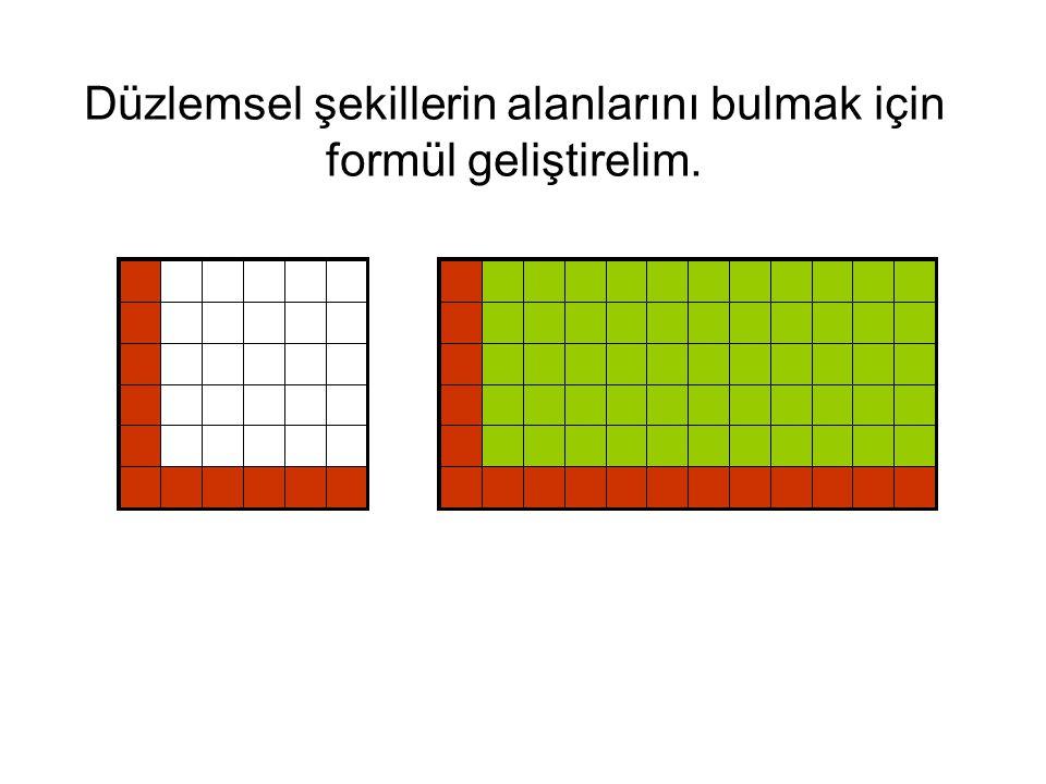 Düzlemsel şekillerin alanlarını bulmak için formül geliştirelim.