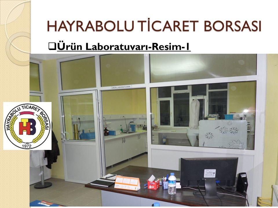 HAYRABOLU T İ CARET BORSASI  Ürün Laboratuvarı-Resim-1