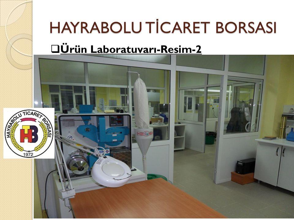 HAYRABOLU T İ CARET BORSASI  Ürün Laboratuvarı-Resim-2