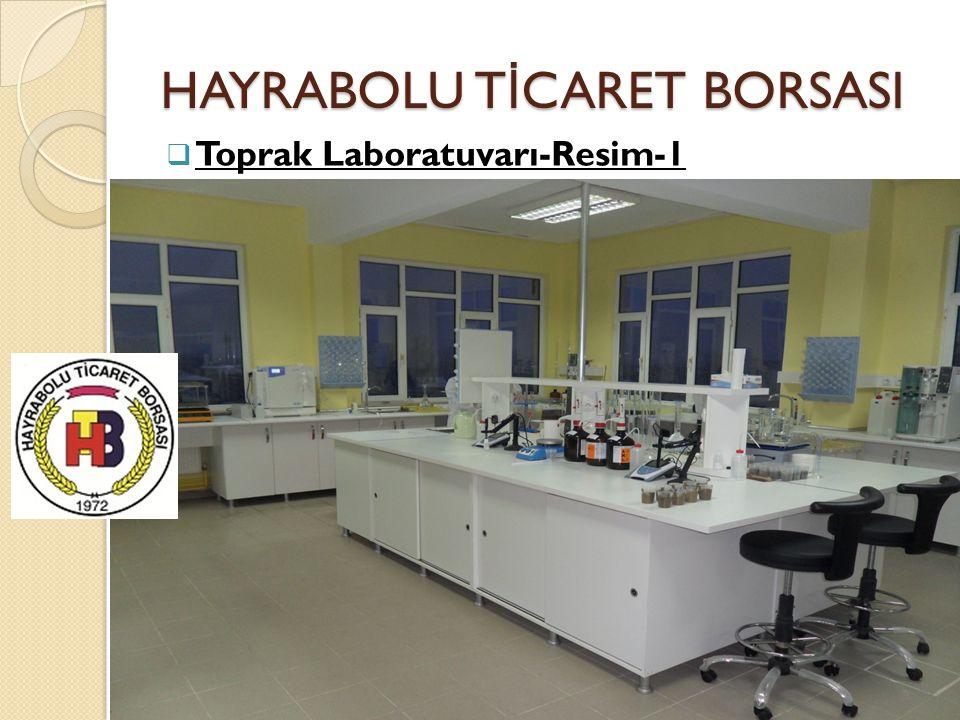 HAYRABOLU T İ CARET BORSASI  Toprak Laboratuvarı-Resim-1
