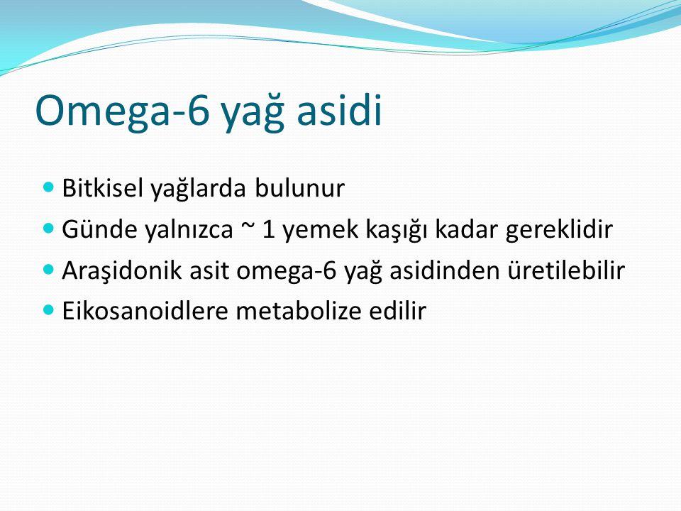 Esansiyel yağ asidi: omega-6 (linoleik asit) omega ucu alfa ucu Ilk çift bağ omega uçtaki 6. karbon atomunda bulunur H H H H H H H H H H H H H O H-C--