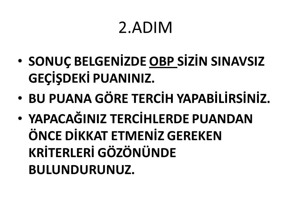 3.ADIM TERCİHLER 7 – 17 TEMMUZ 2014 TARİHLERİ ARASI YAPILACAKTIR.