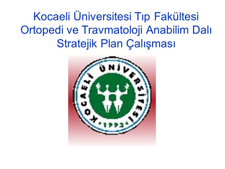 Kocaeli Üniversitesi Tıp Fakültesi Ortopedi ve Travmatoloji Anabilim Dalı Stratejik Planı Stratejik amaçlar B.