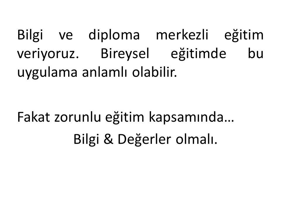 Bilgi ve diploma merkezli eğitim veriyoruz. Bireysel eğitimde bu uygulama anlamlı olabilir.