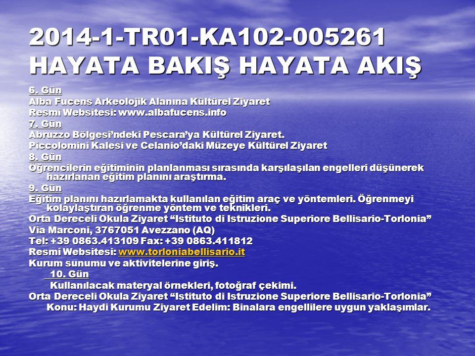 2014-1-TR01-KA102-005261 HAYATA BAKIŞ HAYATA AKIŞ 6.