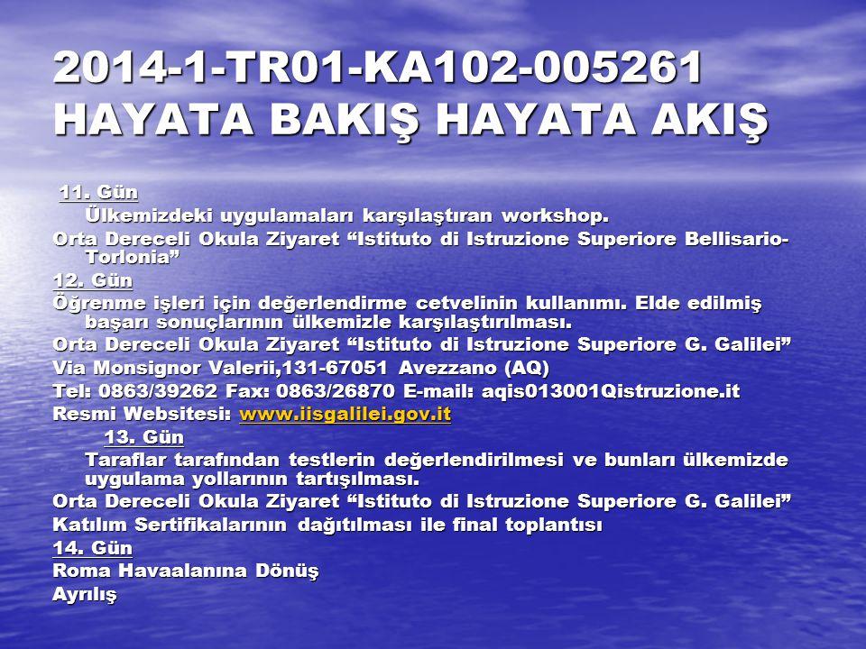2014-1-TR01-KA102-005261 HAYATA BAKIŞ HAYATA AKIŞ 11.