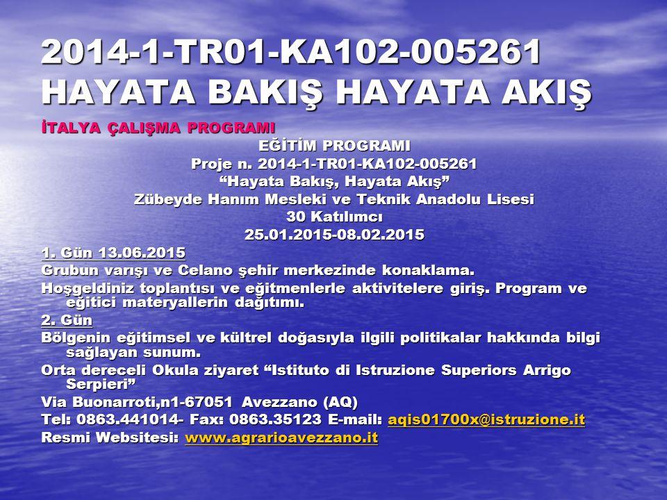2014-1-TR01-KA102-005261 HAYATA BAKIŞ HAYATA AKIŞ 3.