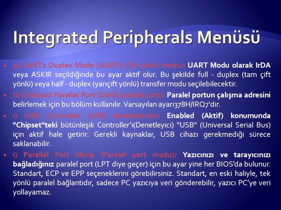  g) UART2 Duplex Mode (UART2 Çift yönlü modu): UART Modu olarak IrDA veya ASKIR seçildiğinde bu ayar aktif olur. Bu şekilde full - duplex (tam çift y