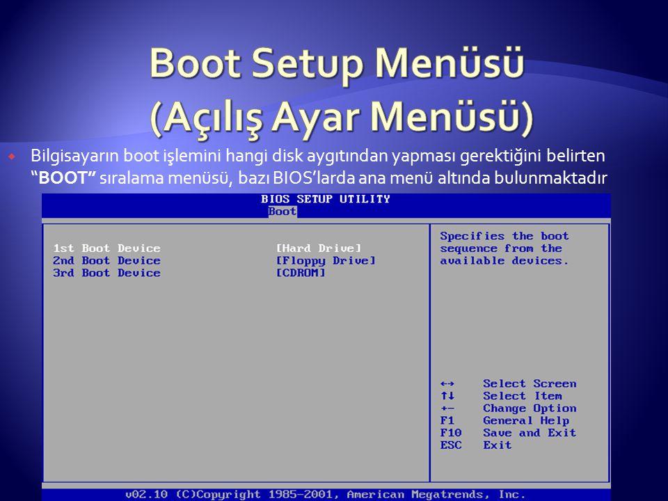 """ Bilgisayarın boot işlemini hangi disk aygıtından yapması gerektiğini belirten """"BOOT"""" sıralama menüsü, bazı BIOS'larda ana menü altında bulunmaktadır"""