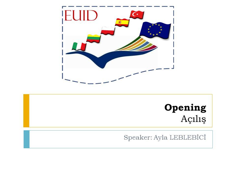 Opening Açılış Speaker: Ayla LEBLEBİCİ