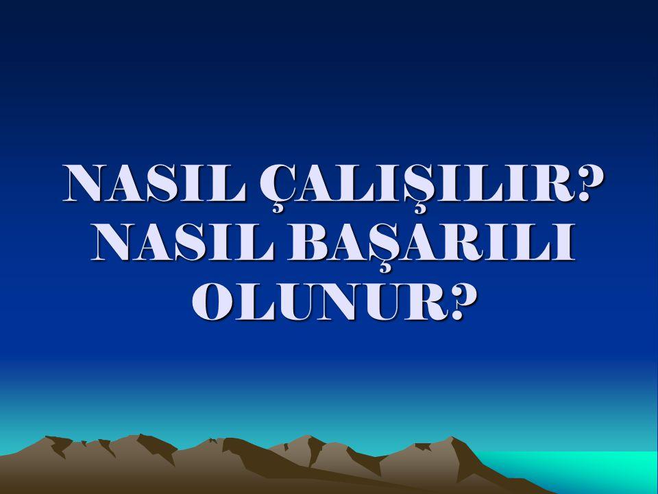 ÇALIŞMA SÜRELERİ VE ÇALIŞMA ARALIKLARI NASIL OLMALIDIR.