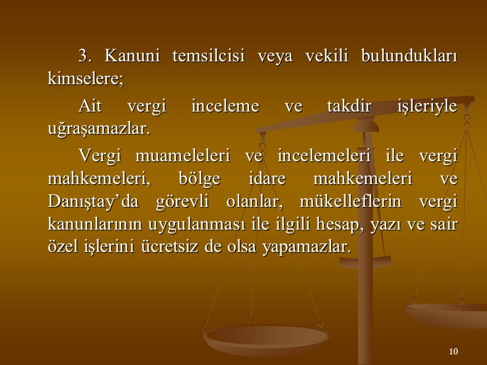 11 Mükellef ve Vergi Sorumlusu (8) Mükellef, vergi kanunlarına göre kendisine vergi borcu terettüb eden gerçek veya tüzelkişidir.