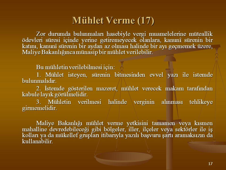 18 Sürelerin Hesaplanması (18) Vergi kanunlarında yazılı süreler aşağıdaki şekilde hesaplanır: 1.