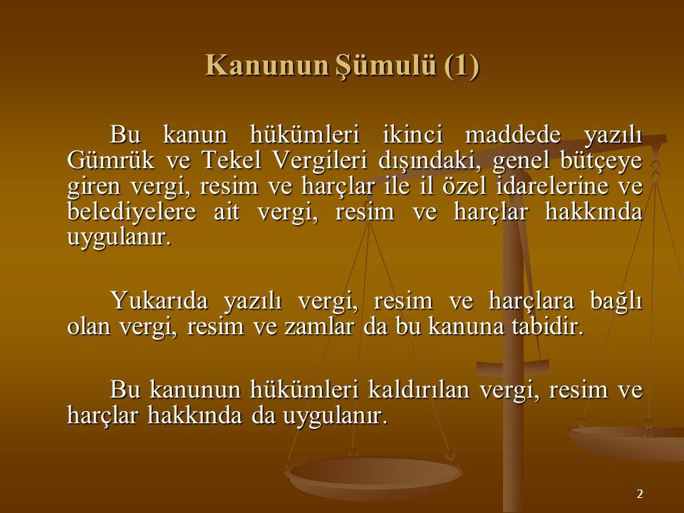 3 Vergi Kanunlarının Uygulanması ve İspat (3) A) Vergi kanunlarının uygulanması: Bu kanunda kullanılan Vergi Kanunu tabiri işbu kanun ile bu kanun hükümlerine tabi vergi, resim ve harç kanunlarını ifade eder.