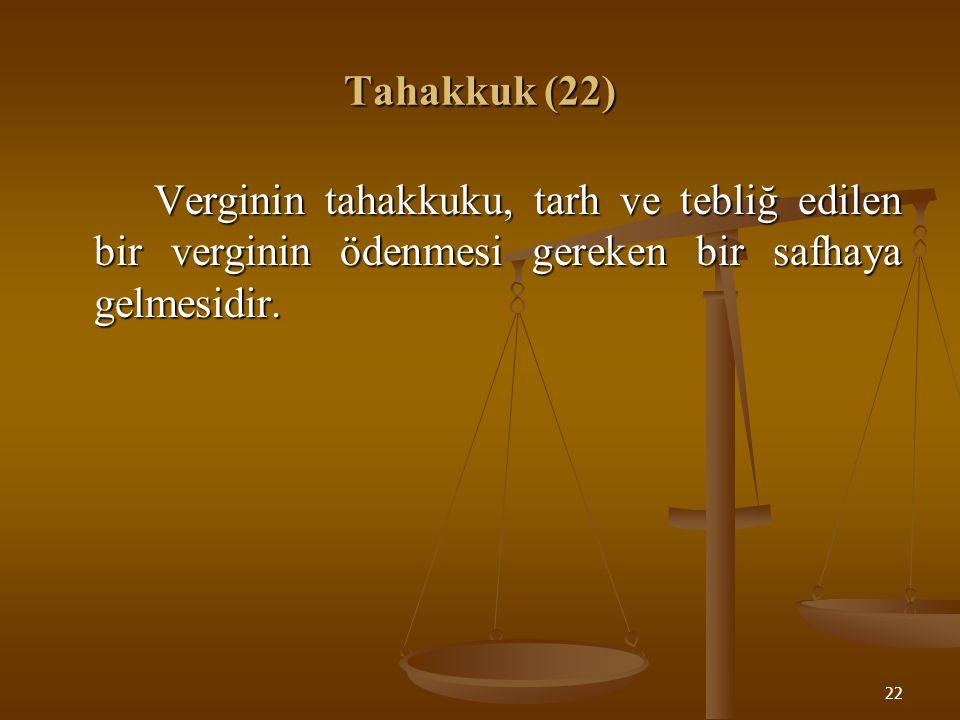 23 Tahsil (23) Verginin tahsili, kanuna uygun surette ödenmesidir.