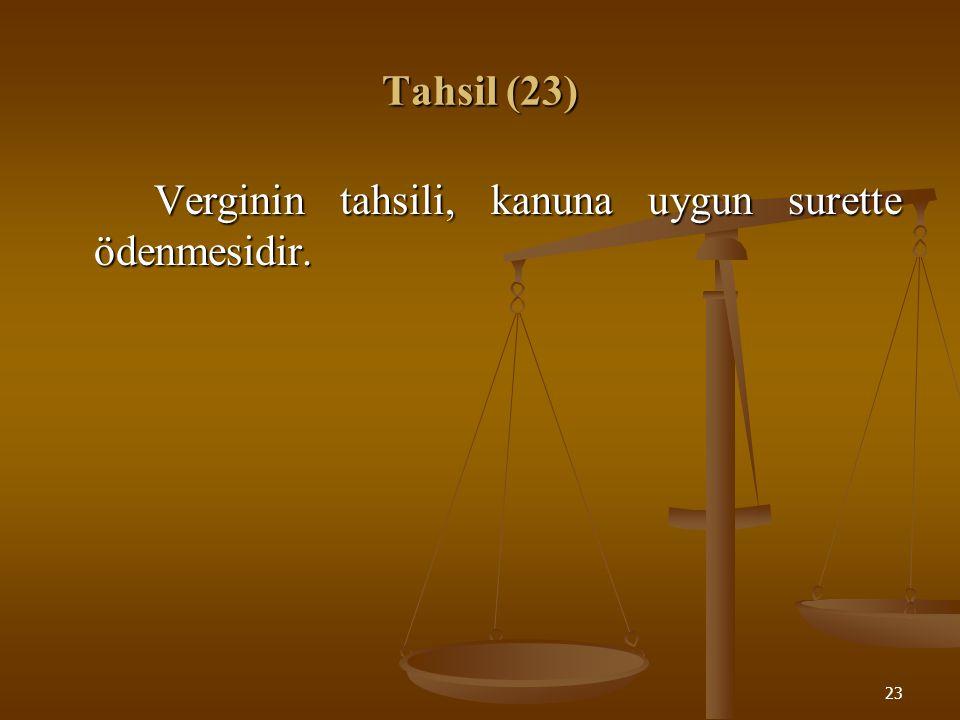 24 Tahakkuku Tahsile Bağlı Vergiler (24) Mahiyetleri itibariyle tahakkuku tahsile bağlı vergilerde, verginin tahsili tahakkuku da içine alır.