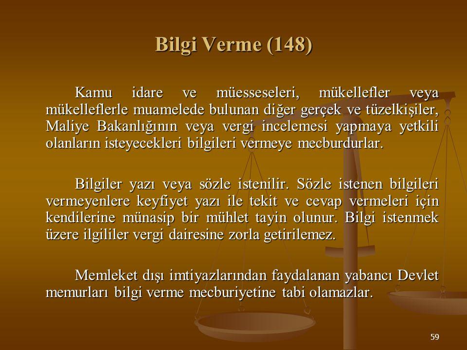 59 Bilgi Verme (148) Kamu idare ve müesseseleri, mükellefler veya mükelleflerle muamelede bulunan diğer gerçek ve tüzelkişiler, Maliye Bakanlığının ve