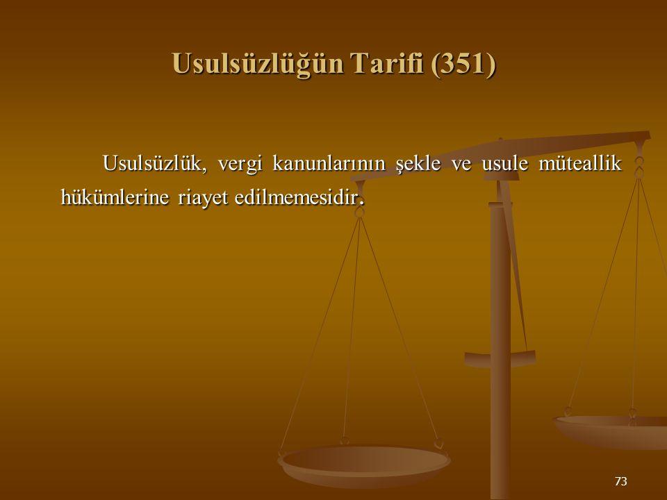 74 Usulsüzlük Dereceleri ve Cezaları (352) Usulsüzlükler, aşağıda yazılı derecelere ve bu kanuna bağlı cetvele göre cezalandırılır.