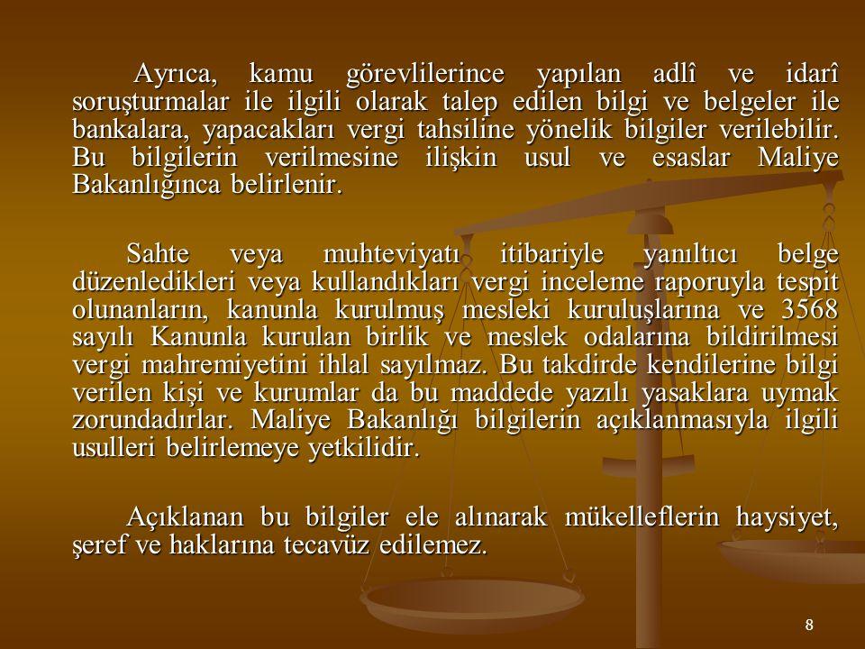 9 Yasaklar (6) Beşinci maddede yazılı olanlar: 1.