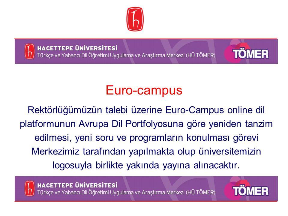 Euro-campus Rektörlüğümüzün talebi üzerine Euro-Campus online dil platformunun Avrupa Dil Portfolyosuna göre yeniden tanzim edilmesi, yeni soru ve pro