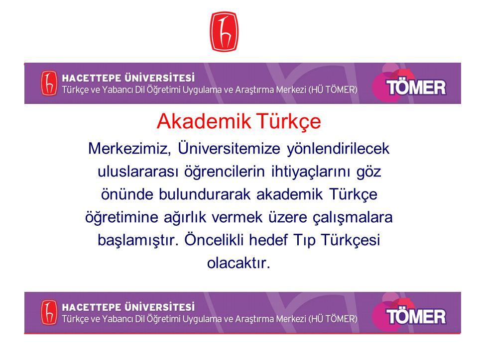 Akademik Türkçe Merkezimiz, Üniversitemize yönlendirilecek uluslararası öğrencilerin ihtiyaçlarını göz önünde bulundurarak akademik Türkçe öğretimine