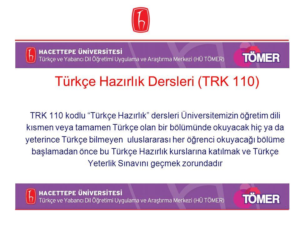 """Türkçe Hazırlık Dersleri (TRK 110) TRK 110 kodlu """"Türkçe Hazırlık"""" dersleri Üniversitemizin öğretim dili kısmen veya tamamen Türkçe olan bir bölümünde"""