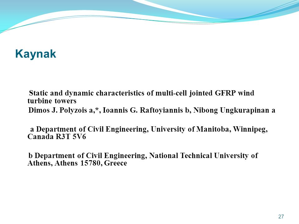 27 Kaynak Static and dynamic characteristics of multi-cell jointed GFRP wind turbine towers Dimos J.