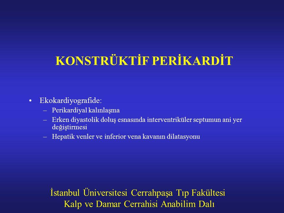 İstanbul Üniversitesi Cerrahpaşa Tıp Fakültesi Kalp ve Damar Cerrahisi Anabilim Dalı KONSTRÜKTİF PERİKARDİT Ekokardiyografide: –Perikardiyal kalınlaşm