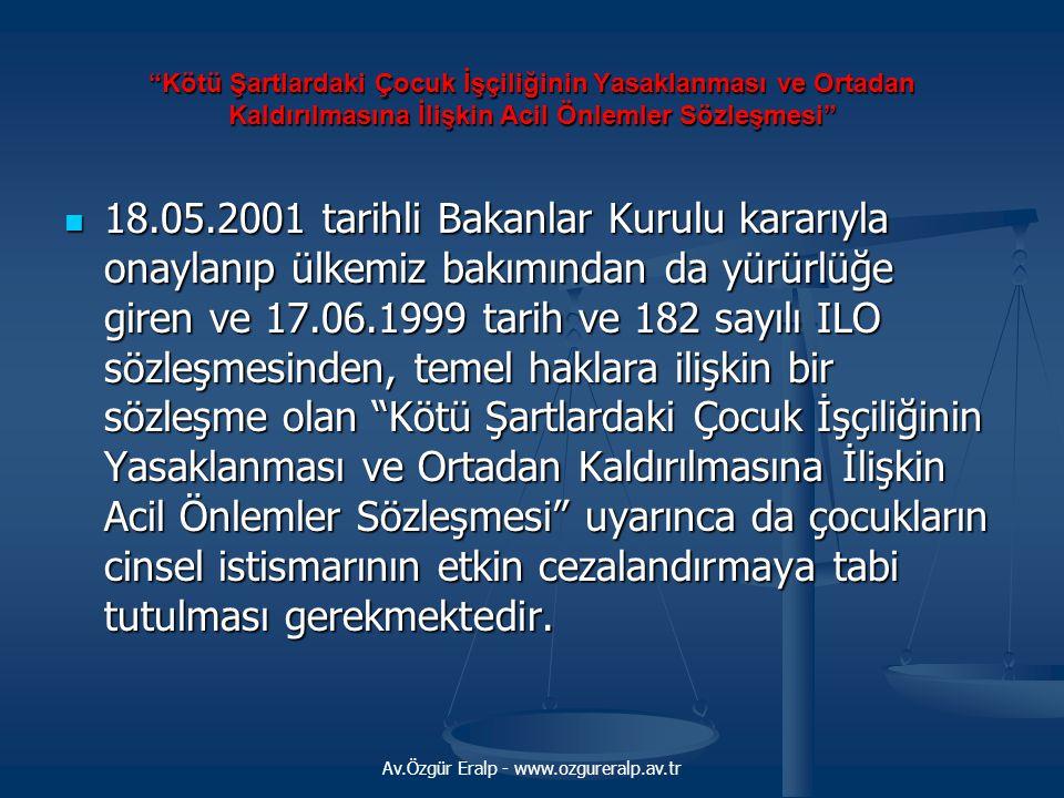 """""""Kötü Şartlardaki Çocuk İşçiliğinin Yasaklanması ve Ortadan Kaldırılmasına İlişkin Acil Önlemler Sözleşmesi"""" 18.05.2001 tarihli Bakanlar Kurulu kararı"""
