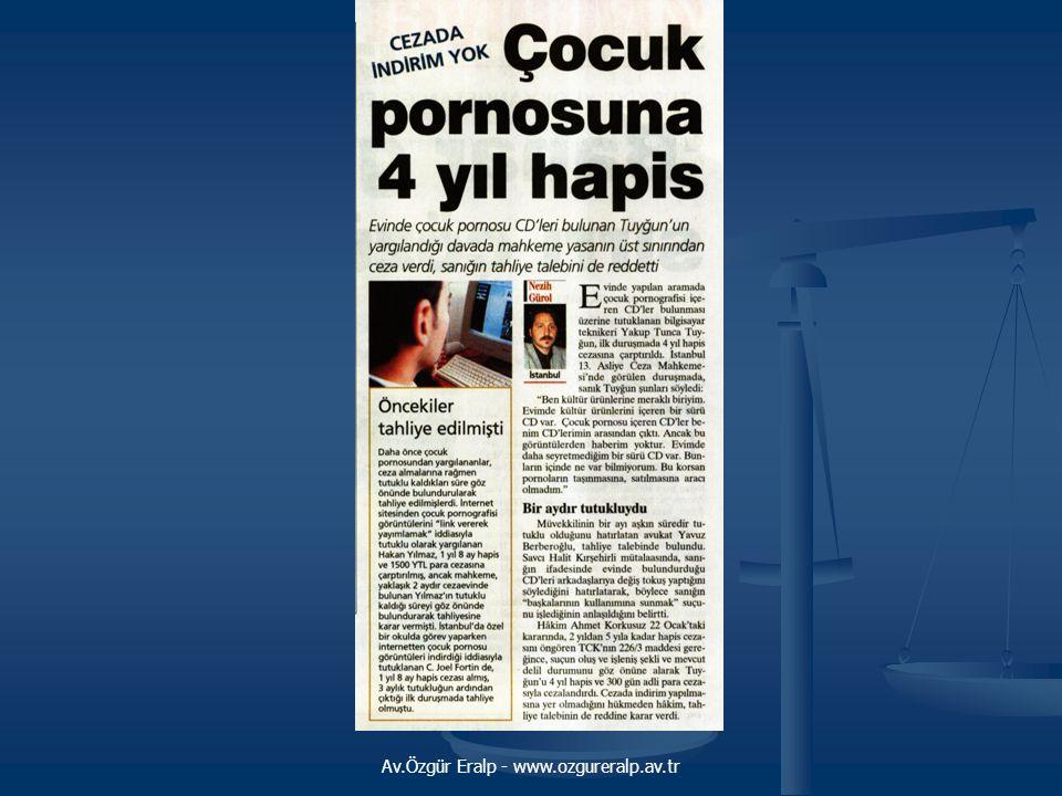 Av.Özgür Eralp - www.ozgureralp.av.tr İngiltere İngiltere'de, çocuk pornografisi konusunda büyük bir duyarlılık gösterilmiştir.Yapılan yasal değişikliklerle pornografik materyallerle mücadele edilmiştir.