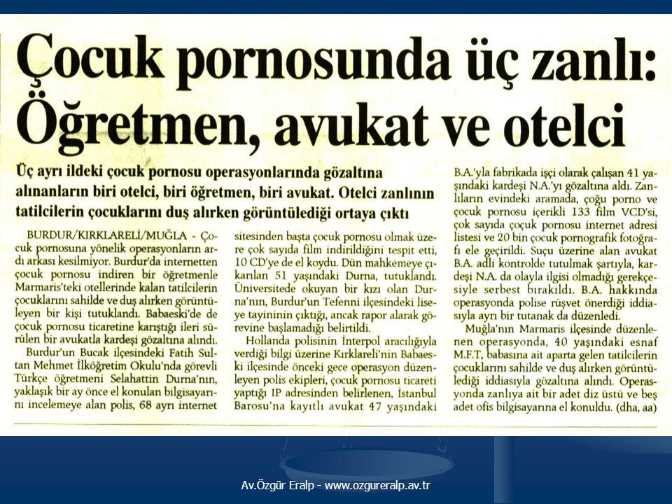 Av.Özgür Eralp - www.ozgureralp.av.tr Polonya Polonya'da da, çocuk pornografisi yasaklanmıştır.