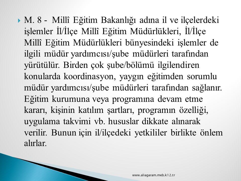  M. 8 - Millî Eğitim Bakanlığı adına il ve ilçelerdeki işlemler İl/İlçe Millî Eğitim Müdürlükleri, İl/İlçe Millî Eğitim Müdürlükleri bünyesindeki işl