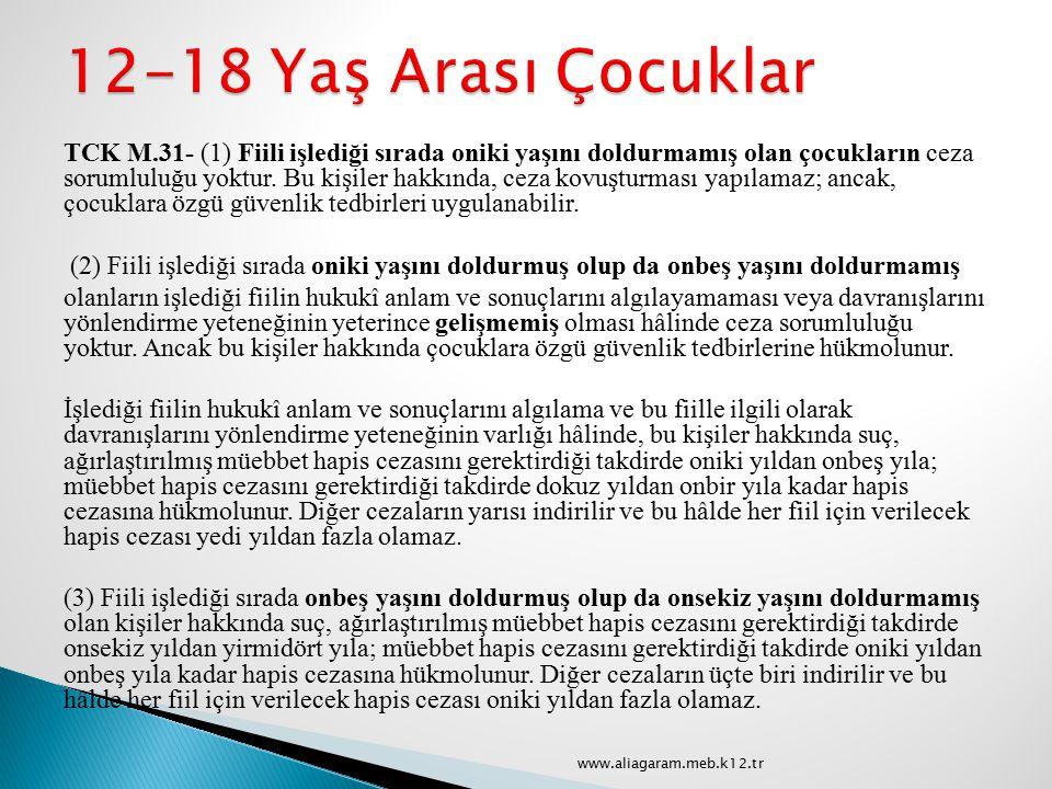 TCK M.31- (1) Fiili işlediği sırada oniki yaşını doldurmamış olan çocukların ceza sorumluluğu yoktur. Bu kişiler hakkında, ceza kovuşturması yapılamaz