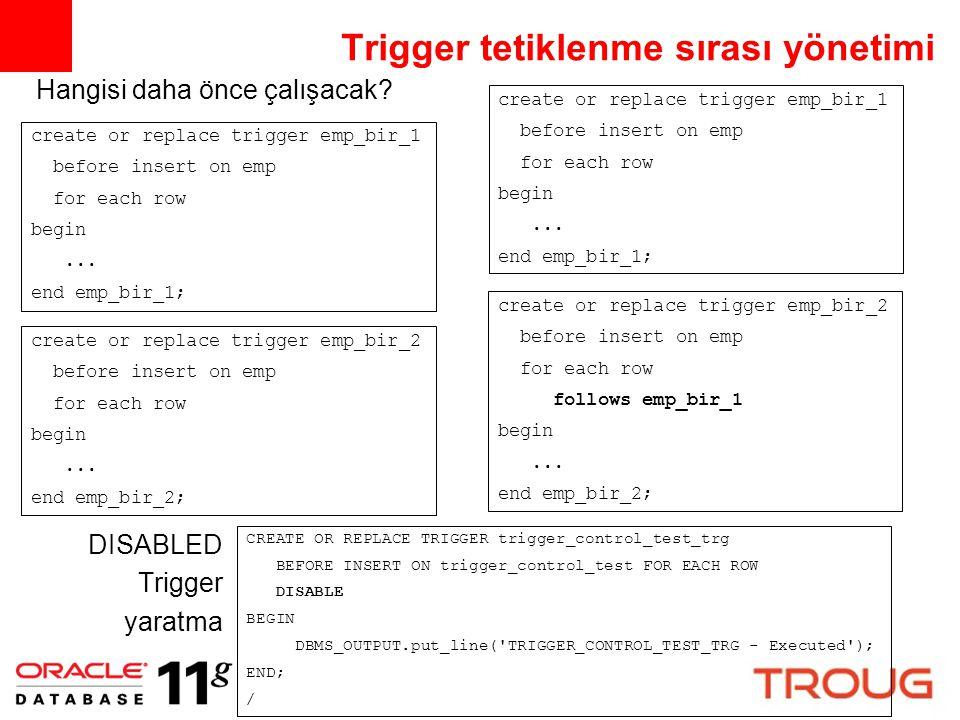 Bağımlılık takibi 10g create table t (x int,y int ); create package body pkg is procedure only_on_y is begin for rec in (select y from t ) loop...
