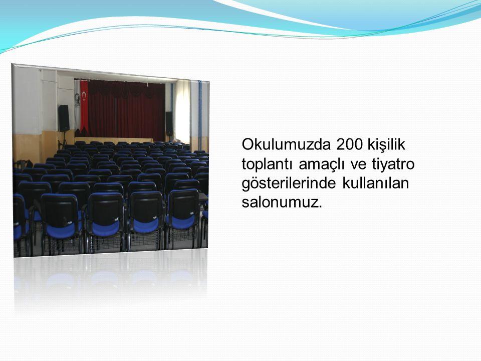 Okulumuzda 200 kişilik toplantı amaçlı ve tiyatro gösterilerinde kullanılan salonumuz.