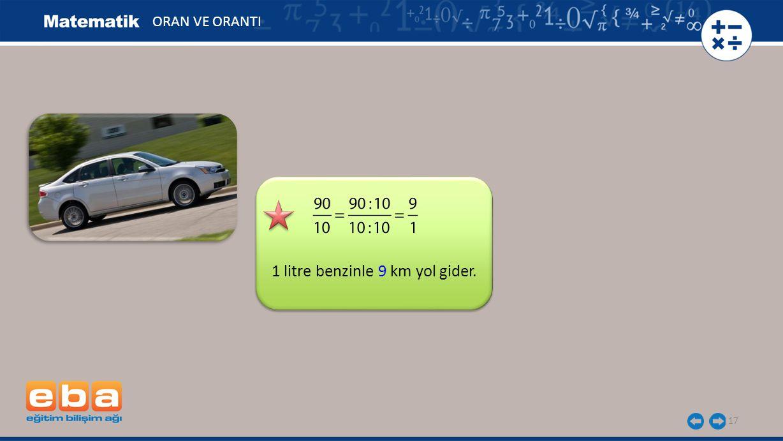 17 ORAN VE ORANTI 1 litre benzinle 9 km yol gider.